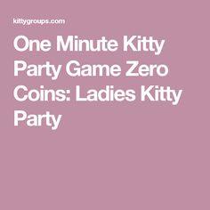 One Minute Kitty Party Game Zero Coins: Ladies Kitty Party
