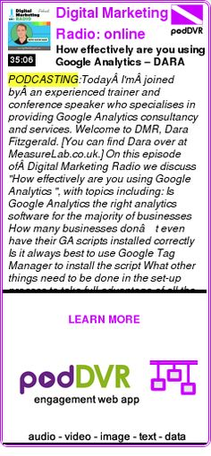 #PODCASTING #PODCAST  Digital Marketing Radio: online marketing interviews with internet business experts    How effectively are you using Google Analytics? – DARA FITZGERALD  DMR #176    READ:  https://podDVR.COM/?c=8e2a4926-7df0-b490-4c33-580575764015