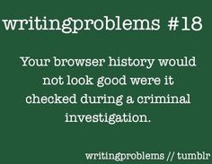 ..... Well see that's what the clear history button is for.