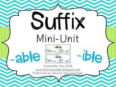 Suffix Mini-Unit {-able & -ible}.  Includes posters, matching game, assessment, and teacher key! On SALE now!