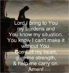 Lord, I bring to you my burdens....