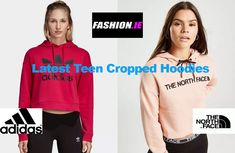 Fashion review latest teen cropped hoodies from Adidas and The North Face at Irish fashion website, Fashion.ie. The latest in teenager fashion.