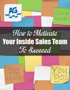 How to Motivate Your Inside Sales Team to Succeed | AG Salesworks