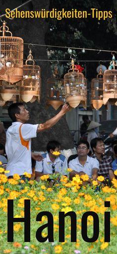 Hanoi: Sehenswürdigkeiten-Bummel durch die Hauptstadt Vietnams. Tipps & Highlights. Hanoi, Highlights, Movie Posters, Movies, Club, Rainy Season, Adventure Travel, Singapore, Travel Report