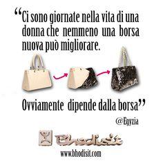 """""""Ci sono giornate nella vita di una donna che nemmeno una borsa può migliorare. Ovviamente dipende dalla borsa"""" @egyzia per @bagbhodisit #bag #borsa #crueltyfree #woman"""