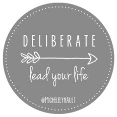 "31 Days ""Deliberate - Lead Your Life"" - Michele Lyn Ault"
