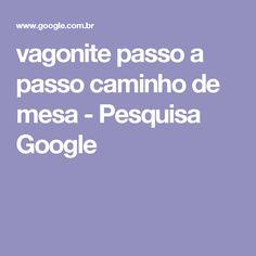 vagonite passo a passo caminho de mesa - Pesquisa Google
