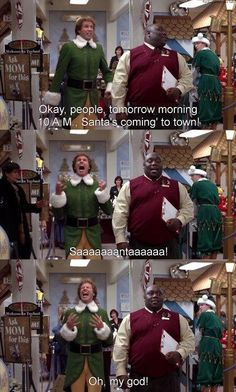 Elf. This movie came out when I was 15, me and my mom went to see it. We were both laughing our butts off, and every year at Christmas we watch it..