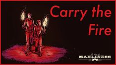 Carry the Fire - Lessons from Cormac McCarthy's 'The Road' | The Art of Manliness