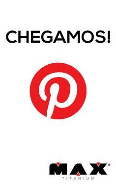 Galera! A Max Titanium chegou ao Pinterest... Obrigado por nos ajudarem a ser a Melhor Marca Nacional!