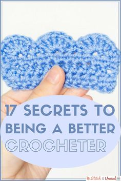17 Secrets To Being A Better Crocheter Whether you're a beginner or someone who is diving back into crochet after an extended time away, these tips will help you become better faster.  I didn't discover most of these until I was months in and some even year in to crocheting. It would have been so …