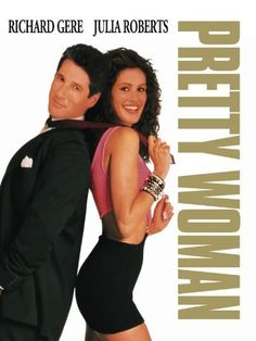 Pretty Woman  1990  starring Richard Gere, Julia Roberts
