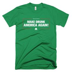 """Make Drunk America Again!"" T-Shirt"