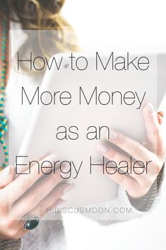 Part 1 of How to Make More Money as an Energy Healer is here!