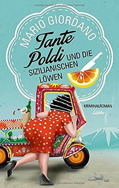 Buy Tante Poldi und die sizilianischen Löwen: Kriminalroman by Mario Giordano and Read this Book on Kobo's Free Apps. Discover Kobo's Vast Collection of Ebooks and Audiobooks Today - Over 4 Million Titles! Dan Brown, Mario, Book Wallpaper, Reading Logs, Entertainment, Bookstagram, Book Activities, Handmade Crafts, Sewing Crafts