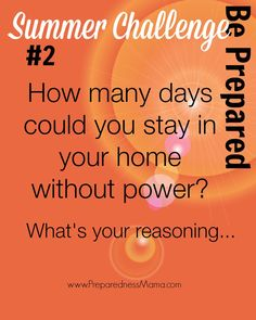 Be Prepared Summer Challenge Week 2 - Power Outages - Are you prepared to stay in your home during a power outage? http://preparednessmama.com/power-outages/