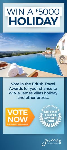 James Villas are up for six awards in this year's British Travel Awards!   Spare a few seconds to vote and you could be in with a chance to win a James Villas holiday worth £5000 plus other prizes...  #VoteBTA218
