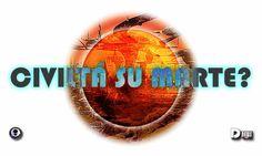Civilità su Marte? Domanda alla NASA
