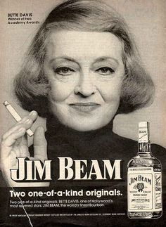 The 1970s. Bette says, drink Jim Beam, and shut-up.