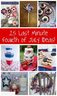 25 Last Minute Fourth Of July Ideas!