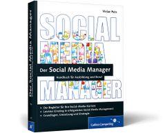 Der Social Media Manager. Handbuch für Ausbildung und Beruf, Vivian Pein, Galileo Press
