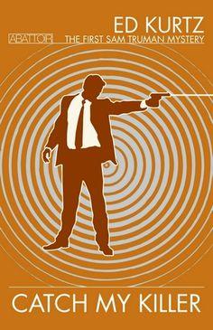 Noir meets the dark world of black magic in Ed Kurtz's Catch My Killer!