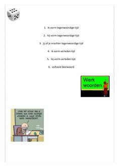 1.Schrijf de werkwoorden die je wilt oefenen op een kaartje     2.Leg de kaartjes op een stapel en pak de bovenste.    3.Gooi met de dobbelsteen.      4.Schrijf allebei de goede werkwoordsvorm op.    5.Controleer bij elkaar wat je opgeschreven heb. Leg ook aan elkaar uit, waarom je het zo geschreven hebt.     6.Is het goed, dan mag je het kaartje houden. Wie heeft er aan het eind de meeste kaartjes?