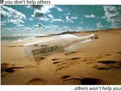 if you don't help others, others won't help you - http://www.julianhall.co.uk/books