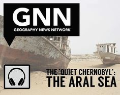 The 'Quiet Chernobyl': The Aral Sea | Geography Education | Scoop.it