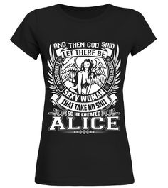 # CREATED ALICE .  CREATED ALICE A GIFT FOR A SPECIAL PERSON  It's a unique tshirt, with a special name!   HOW TO ORDER:  1. Select the style and color you want:  2. Click Reserve it now  3. Select size and quantity  4. Enter shipping and billing information  5. Done! Simple as that!  TIPS: Buy 2 or more to save shipping cost!   This is printable if you purchase only one piece. so dont worry, you will get yours.   Guaranteed safe and secure checkout via:  Paypal | VISA | MASTERCARD