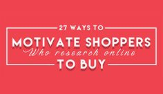 Ecommerce Tips: 27 Ways to Motivate Shoppers to Buy Your Products