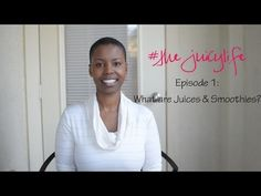 #thejuicylife | Episode 1: What are Juices & Smoothies?