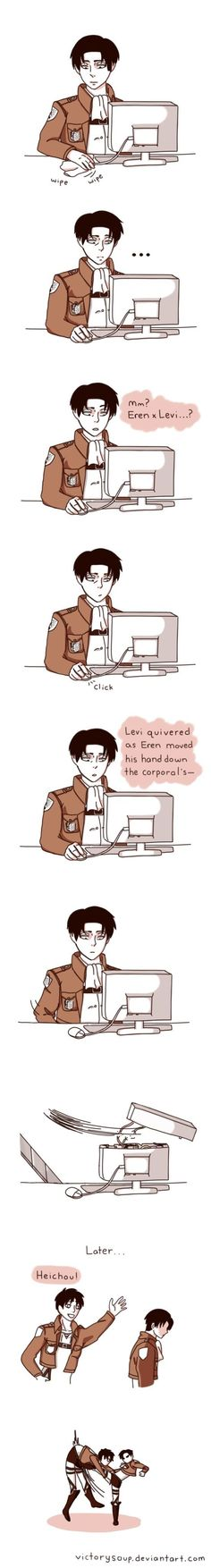 Holy mother of god....wonder what dat fanfict was about...<<<<<< he touched Levi's 3DG gear. No one touches Levi's gear and gets away with it. They might break a part.