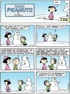 Soft answers turning away wrath. Charlie Brown Comics, Charlie Brown Quotes, Charlie Brown And Snoopy, Snoopy Cartoon, Peanuts Cartoon, Peanuts Snoopy, Peanuts Comics, Snoopy Comics, Classic Cartoons