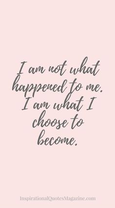 I am what I choose to become..