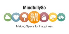 MindfullySo: Making Space for Happiness #Mindfulness #Meditation