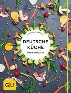 Deutsche Küche neu entdeckt! als Buch