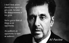 Al Pacino Acting Quote found on Greg Bepper's Thunderbolt Theatre & Flim Productions Who doens't love finding out more about celebrities? Acting Quotes, Acting Tips, Acting Lessons, Acting Class, Great Quotes, Inspirational Quotes, Awesome Quotes, Motivational, Theatre Quotes