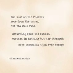 and from the ashes shall rise a phoenix quote - Google Search                                                                                                                                                     More