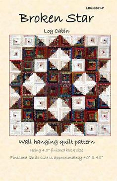Broken Star Quilt Pattern by Laundry Basket Quilts. Kate's Note: this looks to be made entirely of log cabin blocks. Very creative! Amische Quilts, Patchwork Quilt, Star Quilts, Quilt Blocks, Édredons Cabin Log, Log Cabin Quilts, Log Cabins, Quilting Projects, Quilting Designs