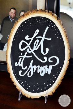 Display a seasonal message in your kitchen or living room by coating a wood slice with chalkboard paint. Bonus: Your kids will love drawing on it, too!