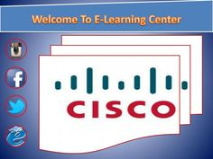 Cisco certifications validate your ability to use the best class networking and business communications devices from Cisco Systems. Welcome to e-Learning Center! Here you will find our online course catalog.
