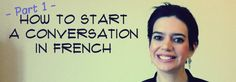 How to start a conversation in French (part 1) - Comme une Française
