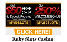 Sign-up for Ruby Slots Casino and play with $50 NO DEPOSIT plus 250% NO RULES Match Bonus