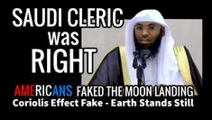 Saudi Cleric Was Right: USA Faked Moon Landing - Coriolis Effect Fraud