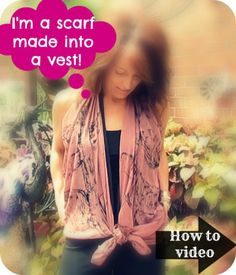 How to Tie a Scarf into a Vest-- Super EASY scarf fashion with no sewing required =)