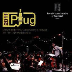2011 Plug: Music from the Royal Conservatoire of Scotland 2011 Plug New Music Festival [CD]