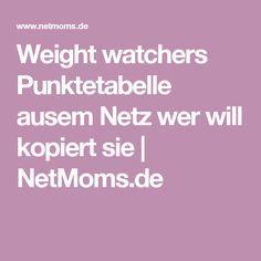 Weight watchers Punktetabelle ausem Netz wer will kopiert sie | NetMoms.de