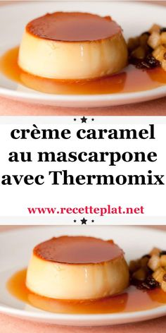desserts Right here is the recipe for caramel cream with mascarpone with Thermomix, a scrumptious me Creme Dessert Thermomix, Thermomix Desserts, Köstliche Desserts, Dessert Recipes, Plated Desserts, Batch Cooking, Keto Cheesecake, Gourmet Recipes, Gourmet Foods