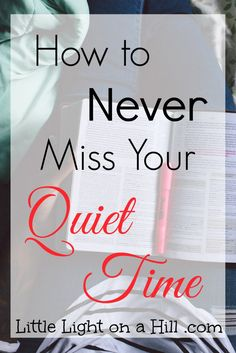 Our Quiet Time should be a priority and I've learned something that could help you never miss Quiet Time with your Father!